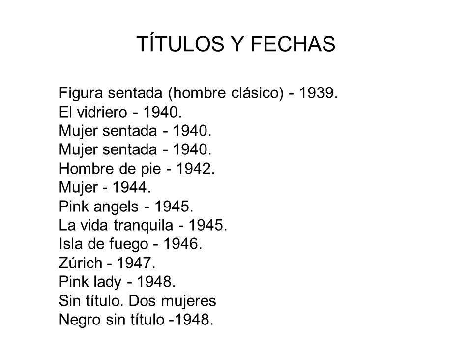 TÍTULOS Y FECHAS Figura sentada (hombre clásico) - 1939.