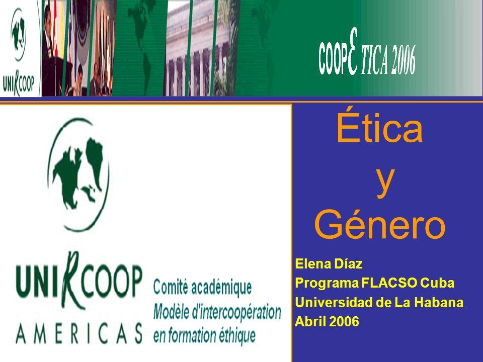 Ética y Género Elena Díaz Programa FLACSO Cuba