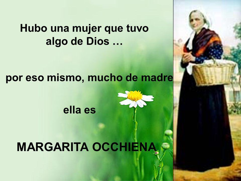 Hubo una mujer que tuvo algo de Dios …