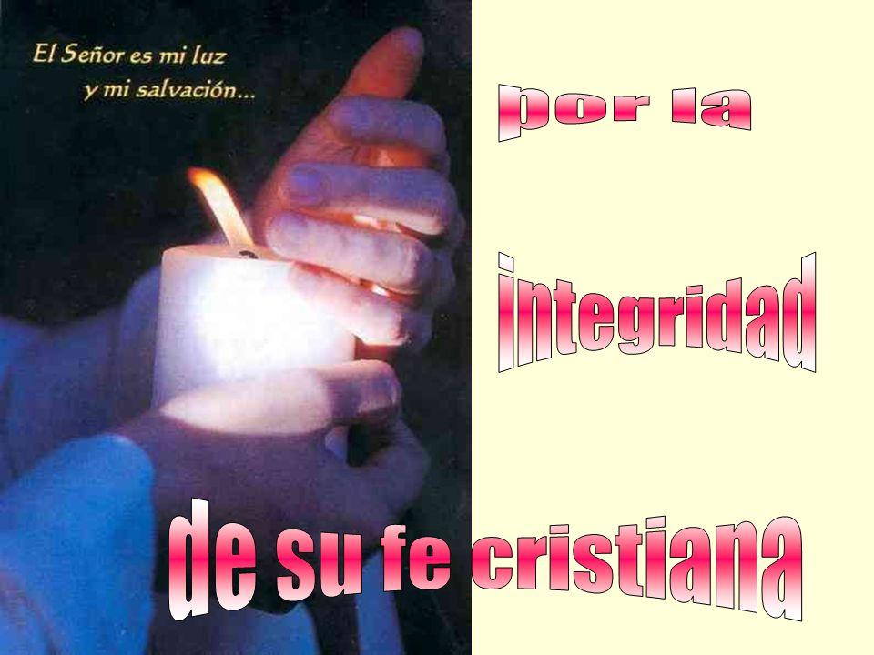 por la integridad de su fe cristiana