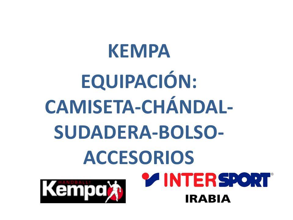 KEMPA EQUIPACIÓN: CAMISETA-CHÁNDAL-SUDADERA-BOLSO-ACCESORIOS