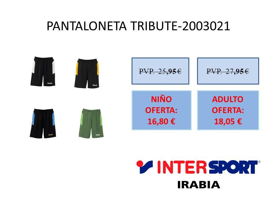 PANTALONETA TRIBUTE-2003021 NIÑO OFERTA: 16,80 €
