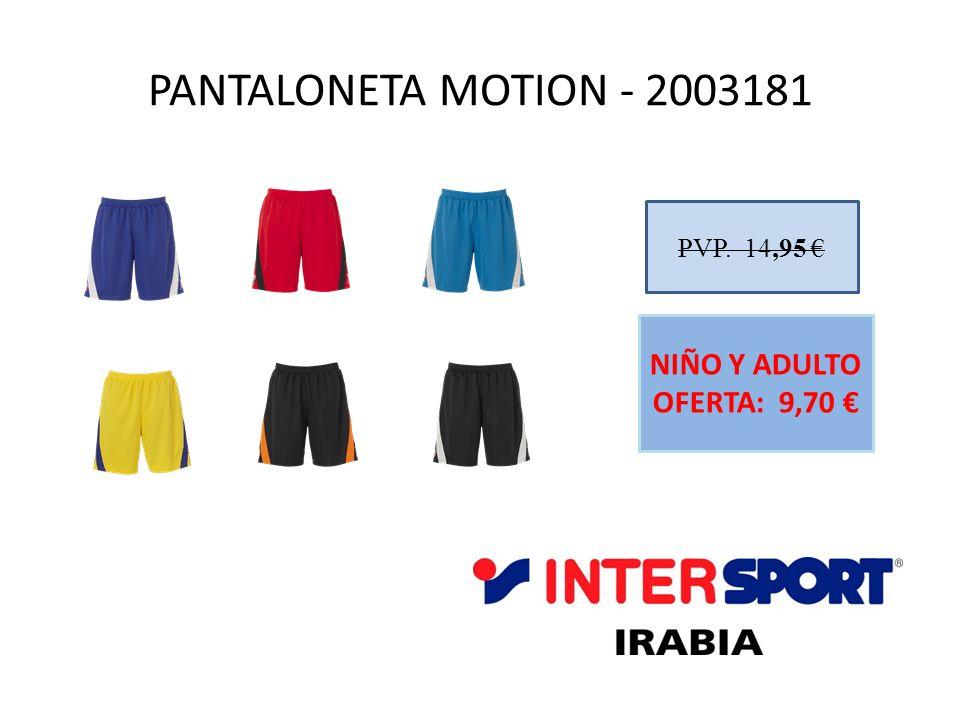 PANTALONETA MOTION - 2003181 PVP. 14,95 € NIÑO Y ADULTO OFERTA: 9,70 €