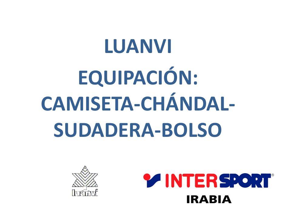 LUANVI EQUIPACIÓN: CAMISETA-CHÁNDAL-SUDADERA-BOLSO