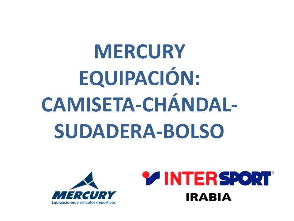 MERCURY EQUIPACIÓN: CAMISETA-CHÁNDAL-SUDADERA-BOLSO