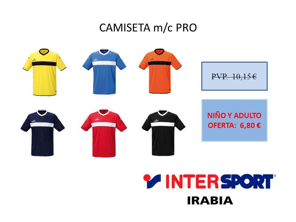 CAMISETA m/c PRO PVP. 10,15 € NIÑO Y ADULTO OFERTA: 6,80 €