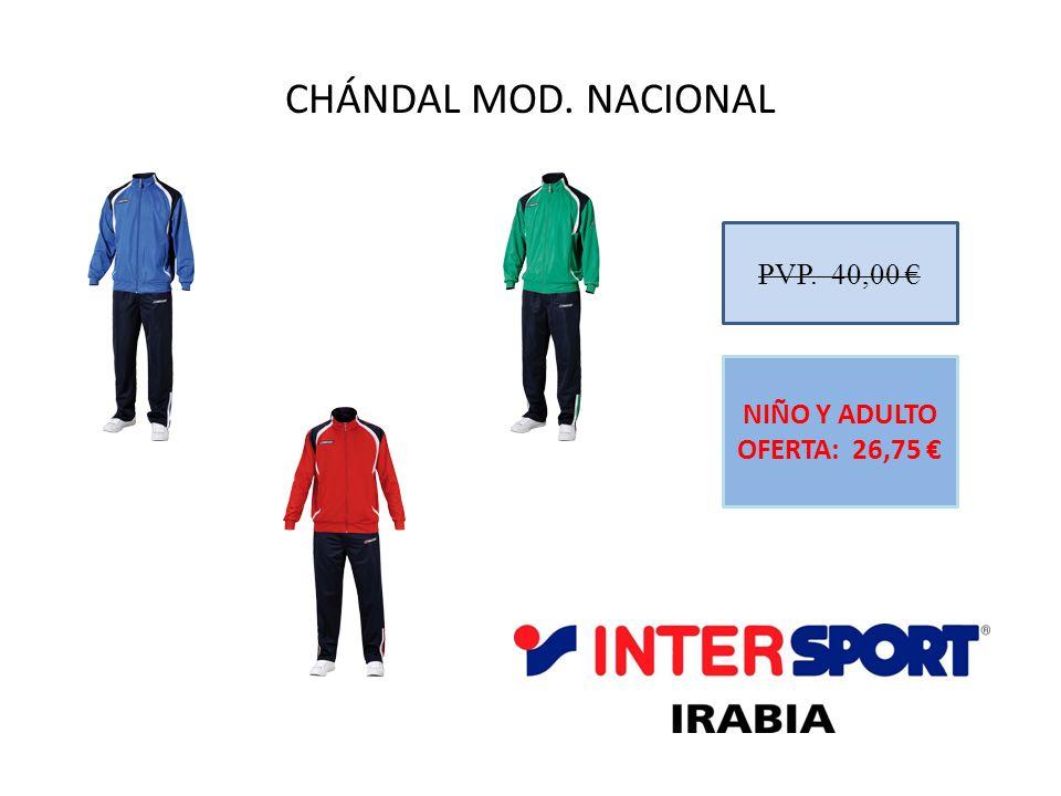 CHÁNDAL MOD. NACIONAL PVP. 40,00 € NIÑO Y ADULTO OFERTA: 26,75 €