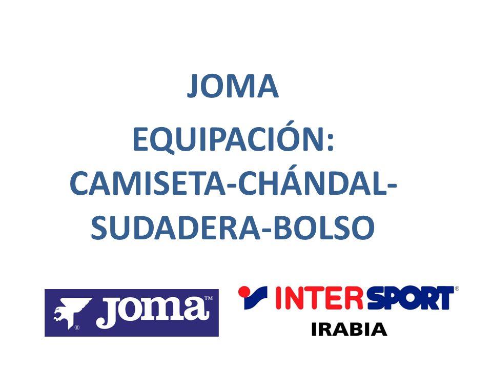 JOMA EQUIPACIÓN: CAMISETA-CHÁNDAL-SUDADERA-BOLSO