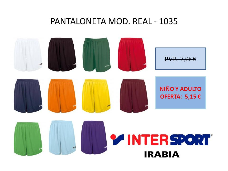 PANTALONETA MOD. REAL - 1035 PVP. 7,98 € NIÑO Y ADULTO OFERTA: 5,15 €