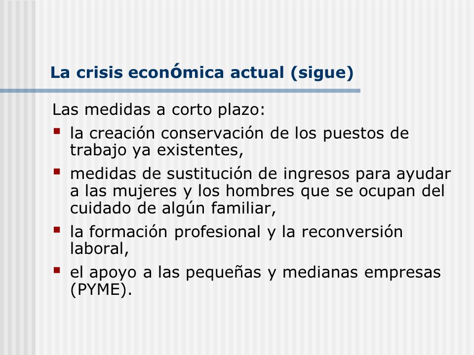 La crisis económica actual (sigue)
