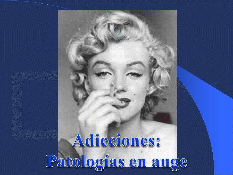 Adicciones: Patologías en auge
