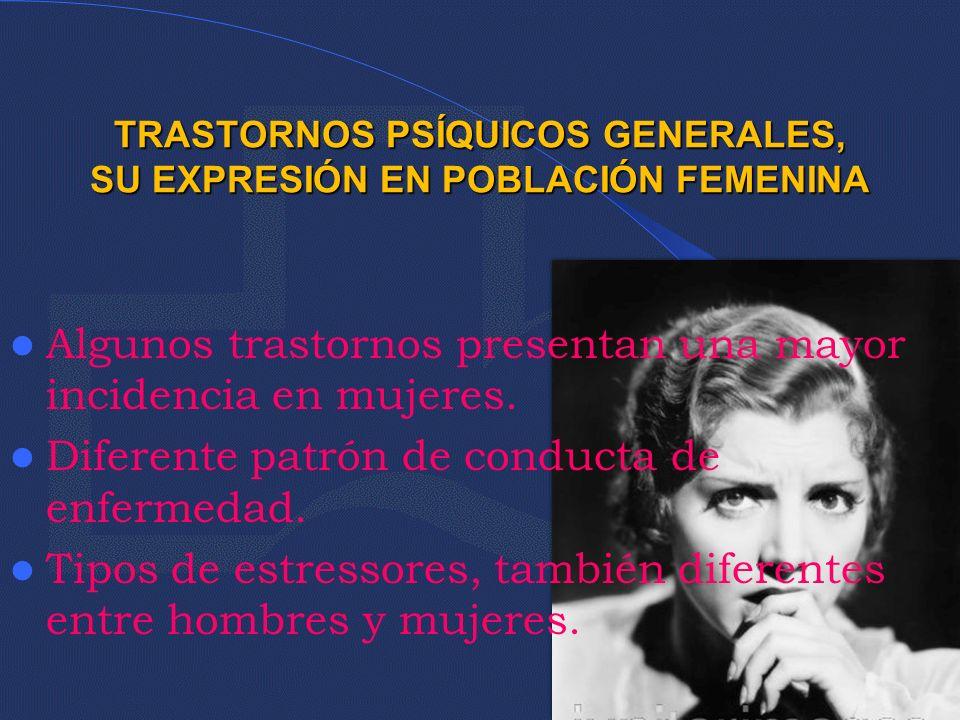 TRASTORNOS PSÍQUICOS GENERALES, SU EXPRESIÓN EN POBLACIÓN FEMENINA