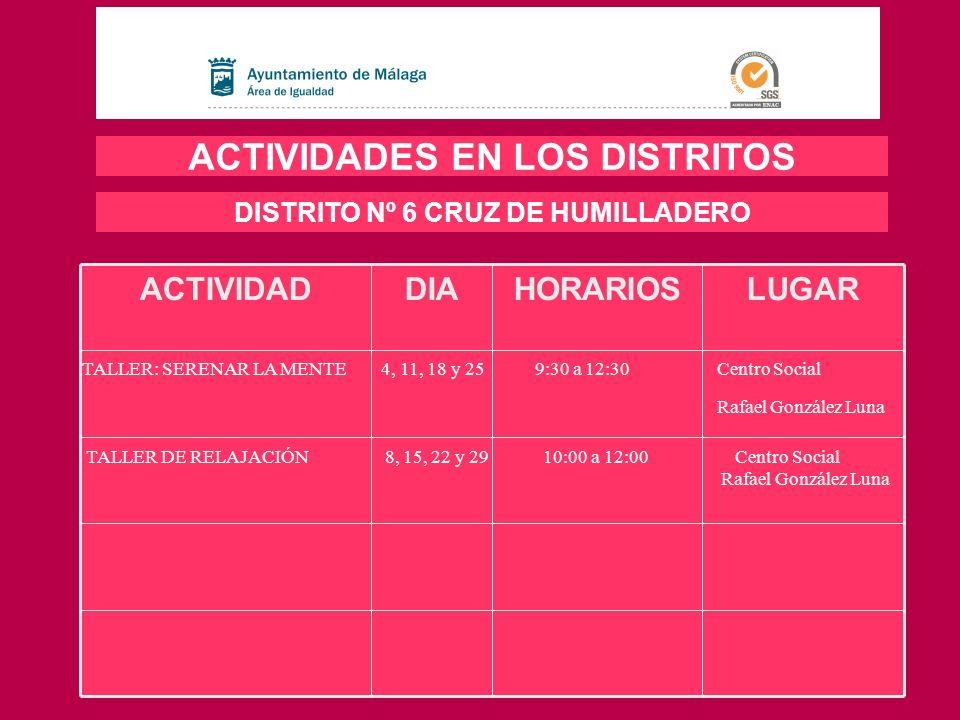 ACTIVIDADES EN LOS DISTRITOS DISTRITO Nº 6 CRUZ DE HUMILLADERO