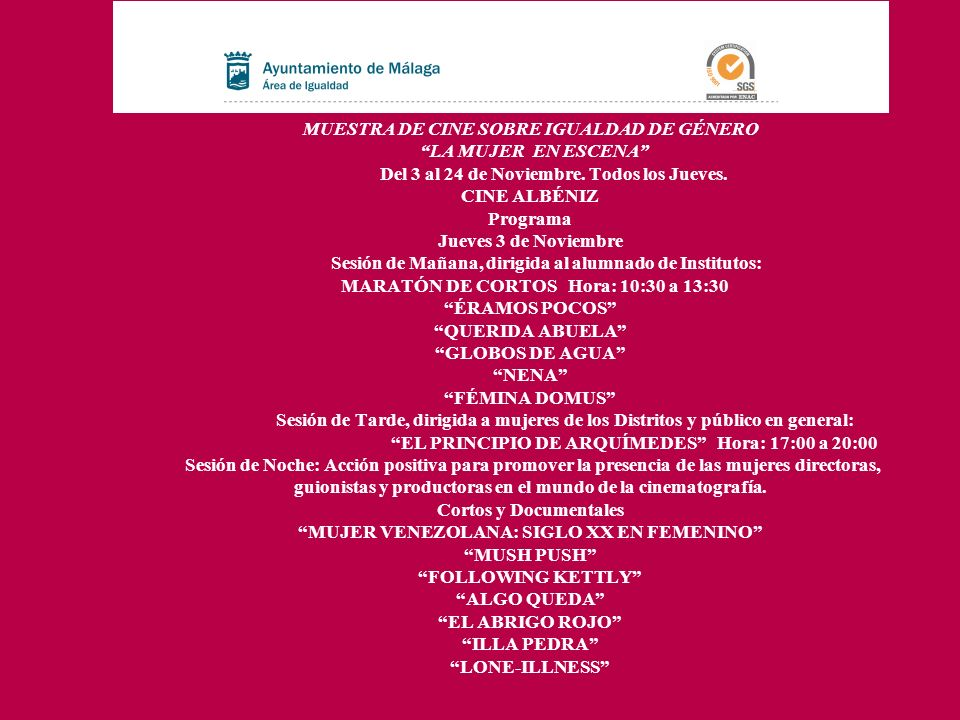 MUESTRA DE CINE SOBRE IGUALDAD DE GÉNERO LA MUJER EN ESCENA Del 3 al 24 de Noviembre.