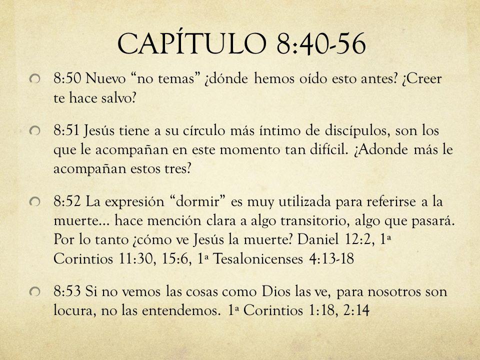 CAPÍTULO 8:40-56 8:50 Nuevo no temas ¿dónde hemos oído esto antes ¿Creer te hace salvo
