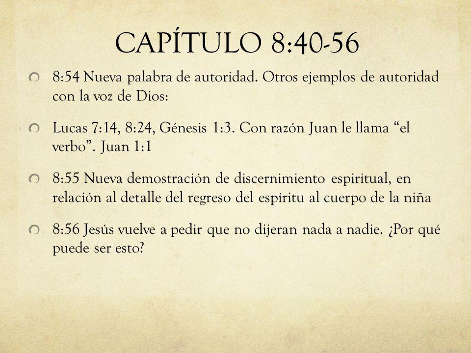 CAPÍTULO 8:40-56 8:54 Nueva palabra de autoridad. Otros ejemplos de autoridad con la voz de Dios: