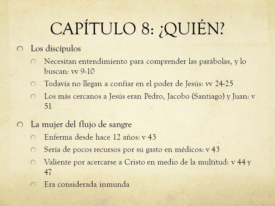 CAPÍTULO 8: ¿QUIÉN Los discípulos La mujer del flujo de sangre