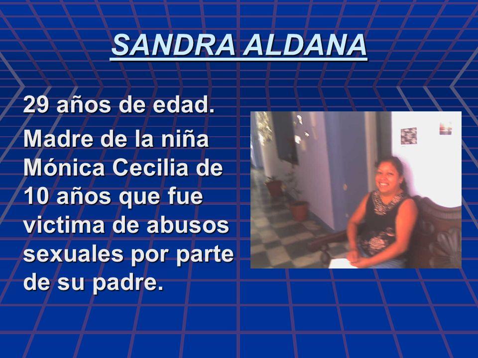 SANDRA ALDANA 29 años de edad.