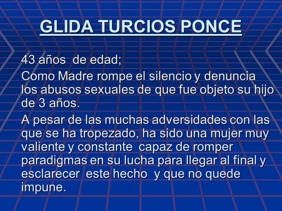 GLIDA TURCIOS PONCE 43 años de edad; Como Madre rompe el silencio y denuncia los abusos sexuales de que fue objeto su hijo de 3 años.