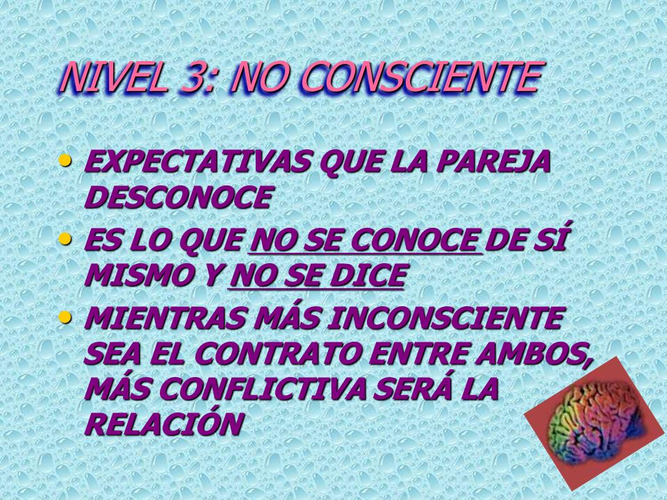 NIVEL 3: NO CONSCIENTE EXPECTATIVAS QUE LA PAREJA DESCONOCE