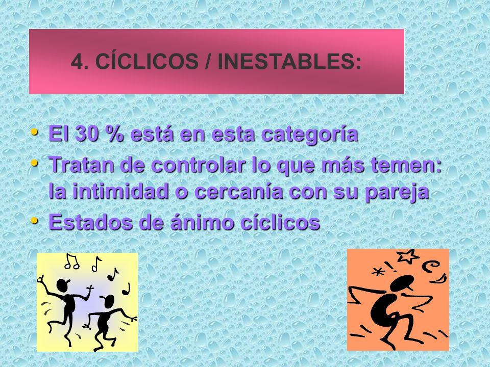 4. CÍCLICOS / INESTABLES: