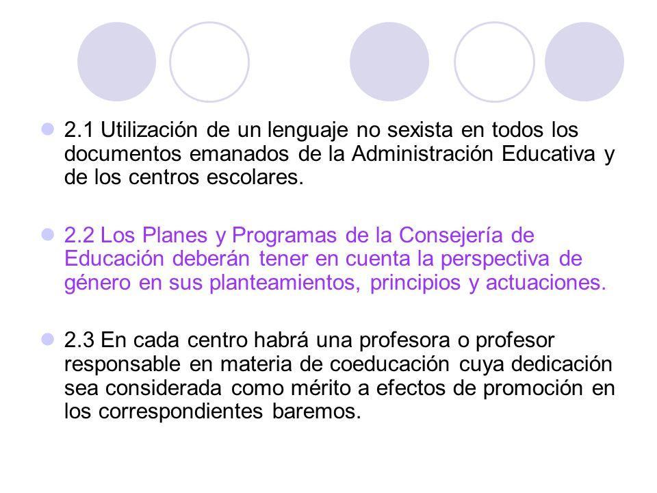 2.1 Utilización de un lenguaje no sexista en todos los documentos emanados de la Administración Educativa y de los centros escolares.