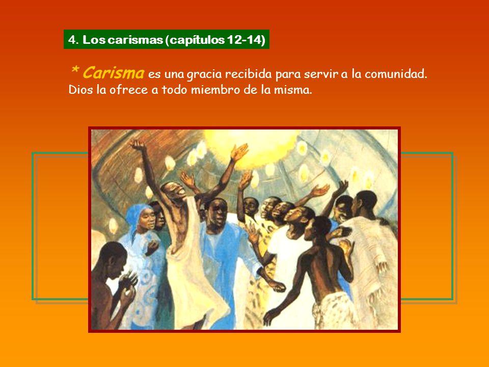 4. Los carismas (capítulos 12-14)
