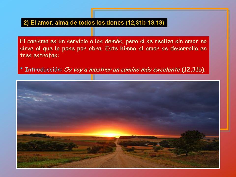 2) Εl amor, alma de todos los dones (12,31b-13,13)