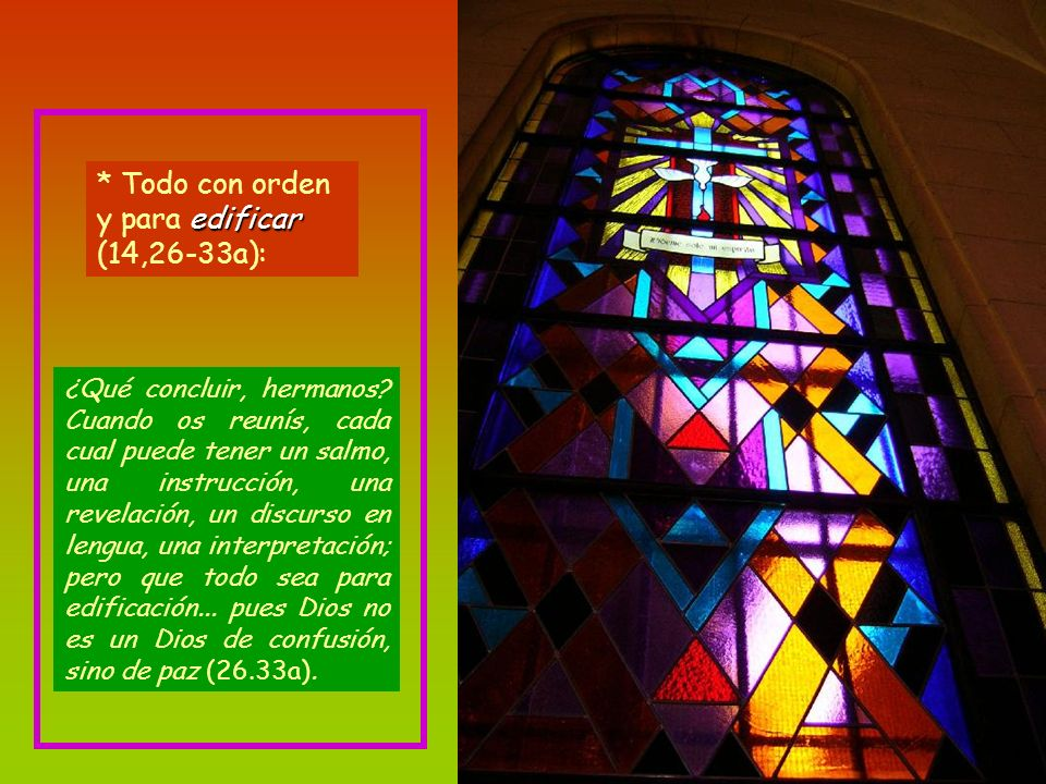 * Todo con orden y para edificar (14,26-33a):