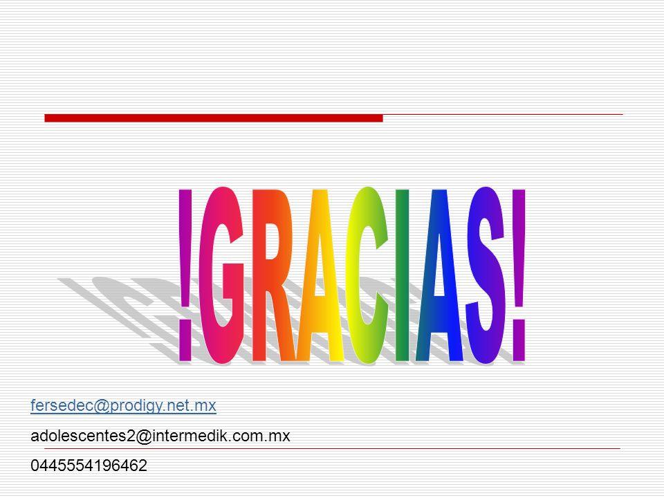 !GRACIAS! fersedec@prodigy.net.mx adolescentes2@intermedik.com.mx