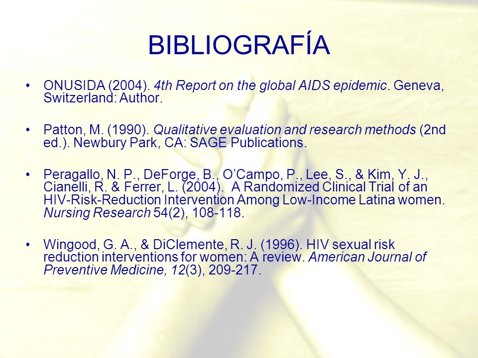 BIBLIOGRAFÍA ONUSIDA (2004). 4th Report on the global AIDS epidemic. Geneva, Switzerland: Author.