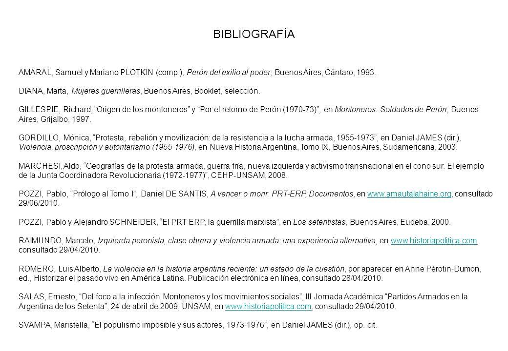 BIBLIOGRAFÍAAMARAL, Samuel y Mariano PLOTKIN (comp.), Perón del exilio al poder, Buenos Aires, Cántaro, 1993.