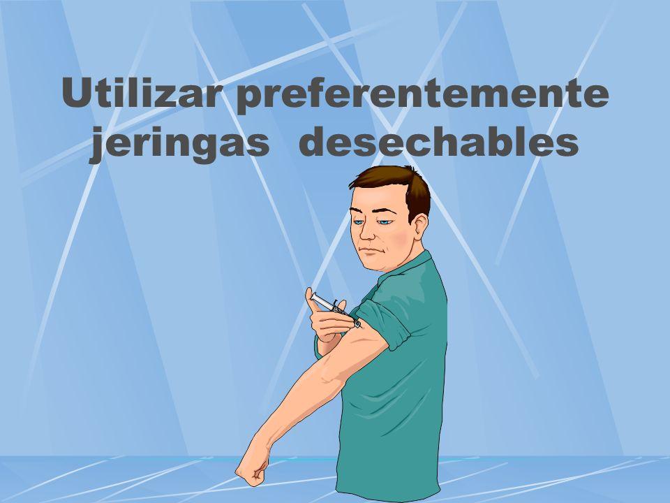 Utilizar preferentemente jeringas desechables