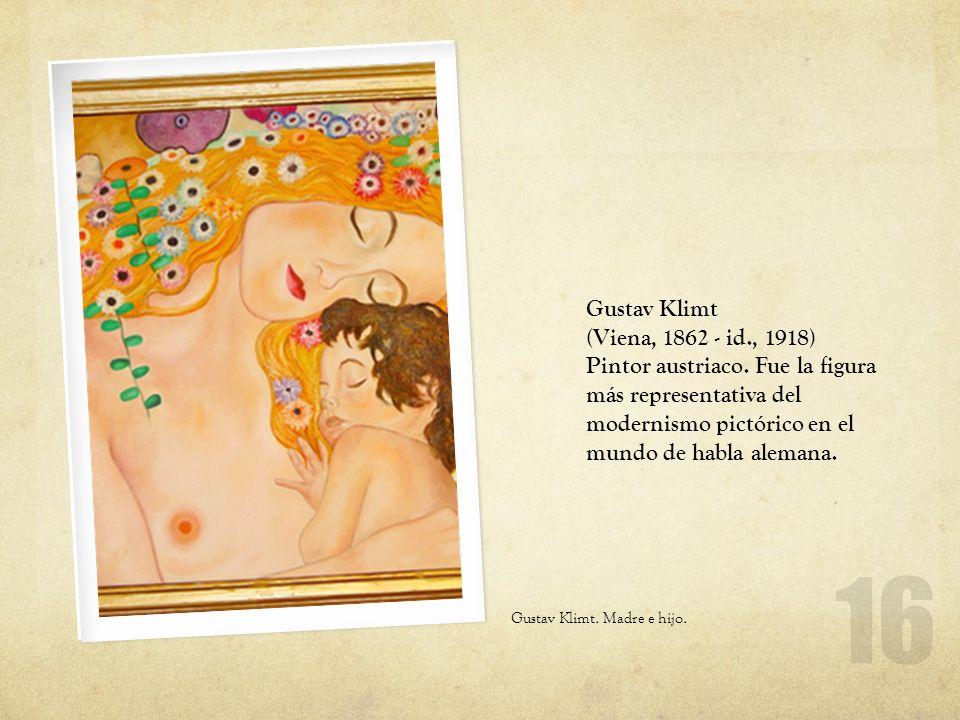 Gustav Klimt (Viena, 1862 - id., 1918) Pintor austriaco. Fue la figura más representativa del modernismo pictórico en el mundo de habla alemana.