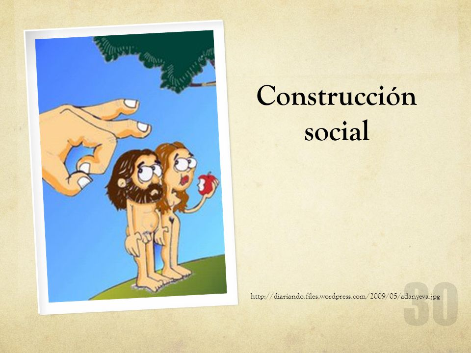 Construcción social http://diariando.files.wordpress.com/2009/05/adanyeva.jpg