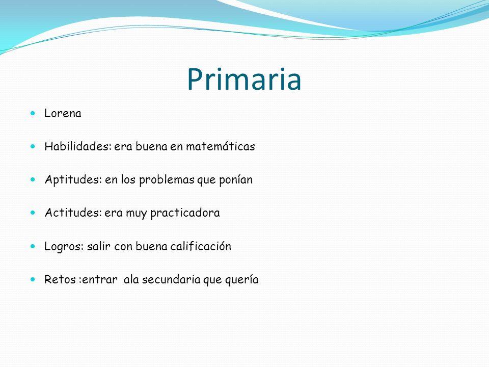 Primaria Lorena Habilidades: era buena en matemáticas