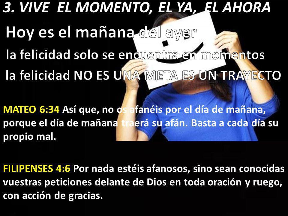 3. VIVE EL MOMENTO, EL YA, EL AHORA