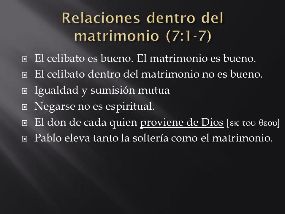 Relaciones dentro del matrimonio (7:1-7)