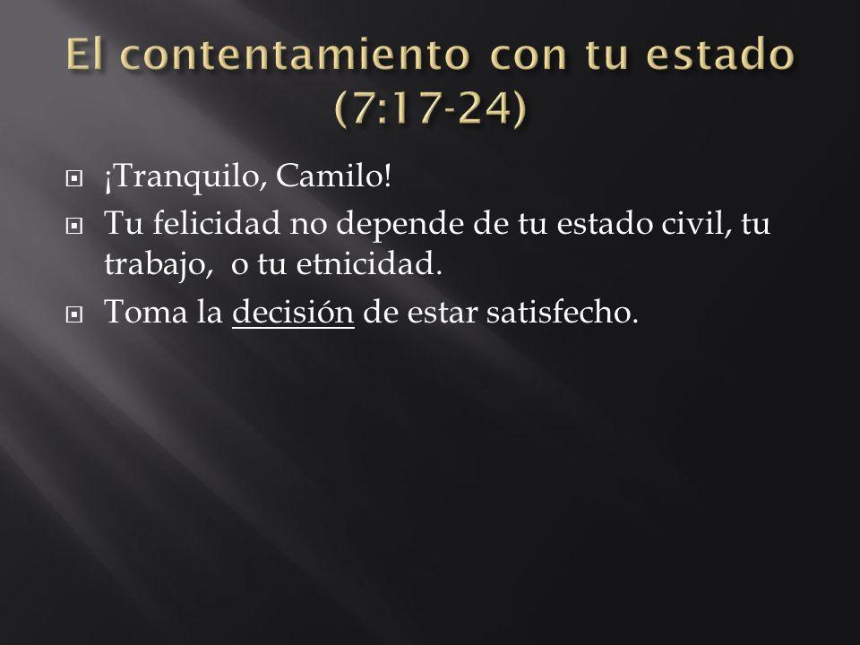 El contentamiento con tu estado (7:17-24)