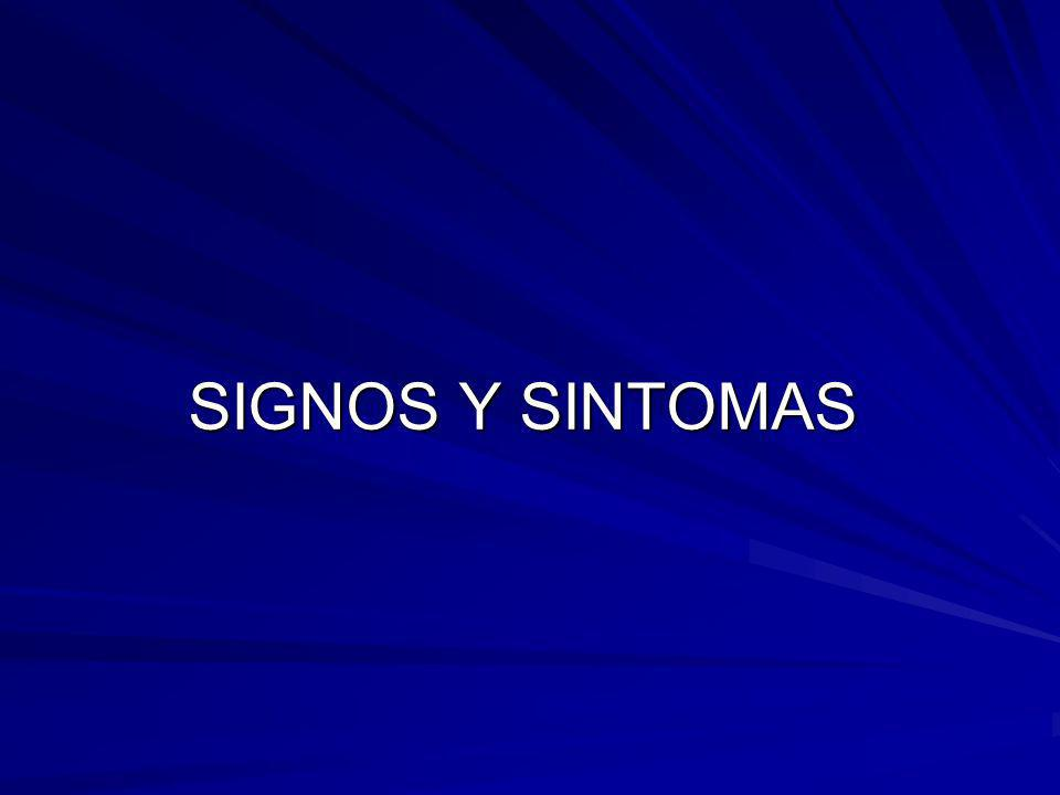SIGNOS Y SINTOMAS