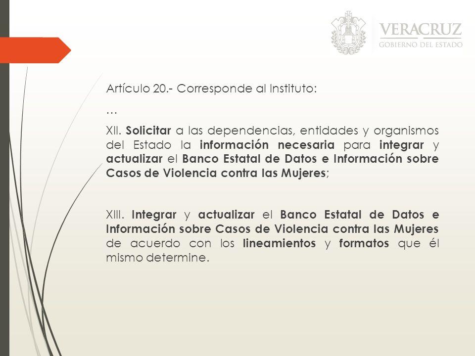 Artículo 20. - Corresponde al Instituto: … XII