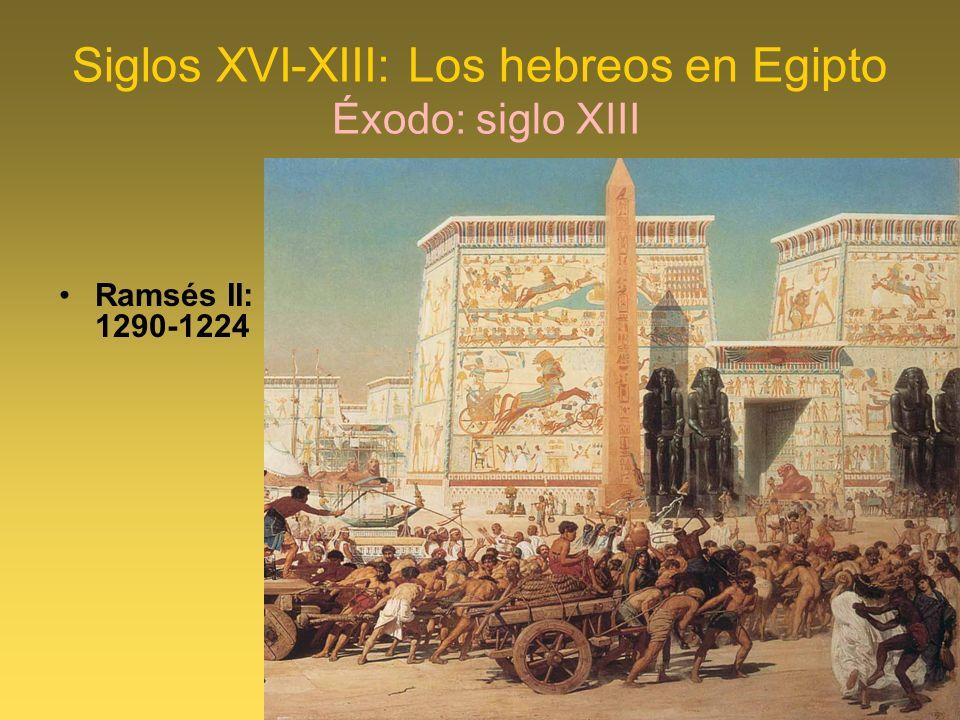 Siglos XVI-XIII: Los hebreos en Egipto Éxodo: siglo XIII