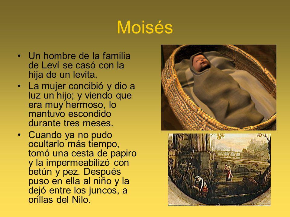 Moisés Un hombre de la familia de Leví se casó con la hija de un levita.
