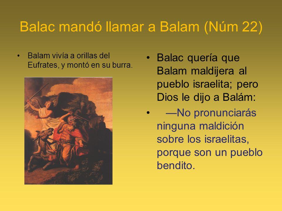 Balac mandó llamar a Balam (Núm 22)