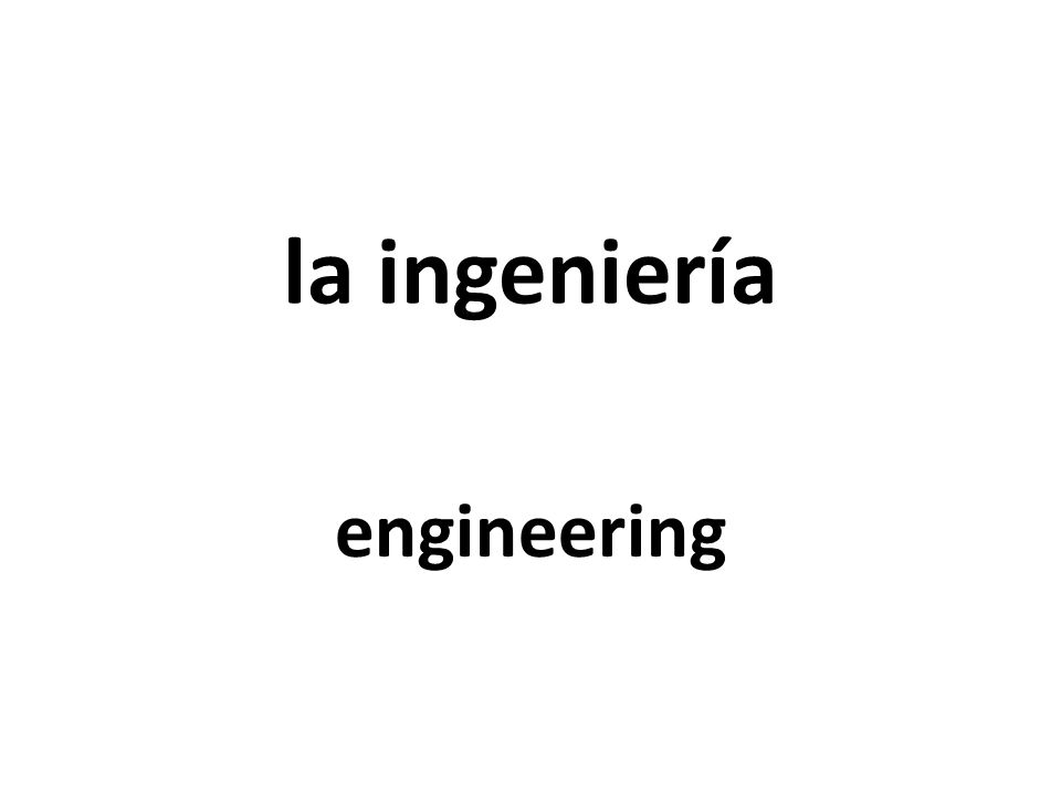 la ingeniería engineering