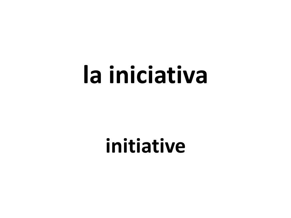 la iniciativa initiative
