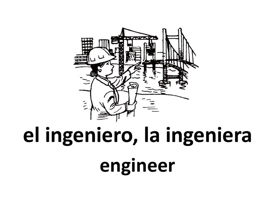el ingeniero, la ingeniera