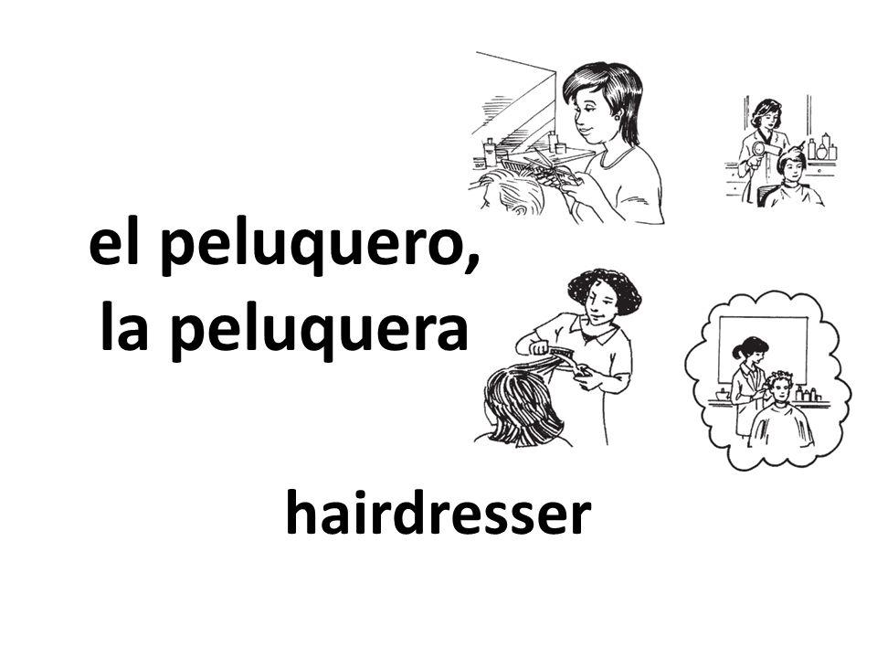 el peluquero, la peluquera