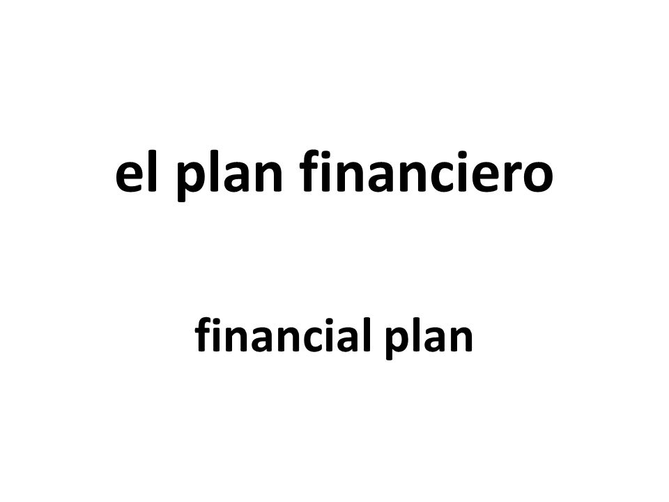 el plan financiero financial plan