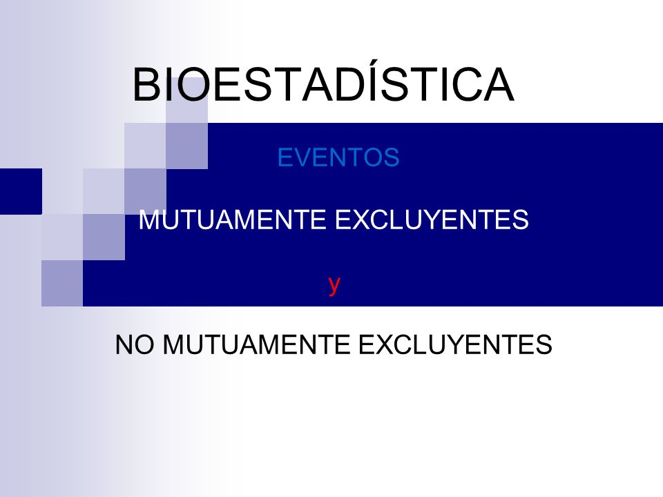 EVENTOS MUTUAMENTE EXCLUYENTES y NO MUTUAMENTE EXCLUYENTES